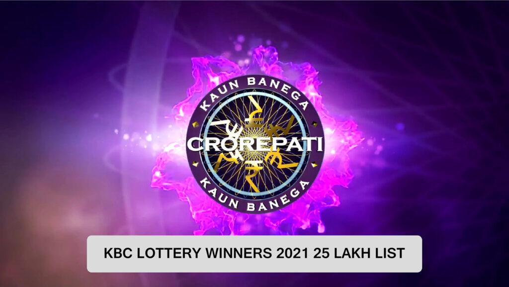 kbc-lottery-winner-2021-25-lakh-list-today